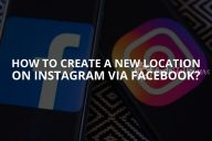 How to Create a New Location on Instagram via Facebook? (Updated – 2020)