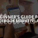 Beginner's Guide for Facebook Marketplace (Updated – 2019)