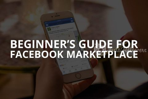 Beginner's Guide for Facebook Marketplace