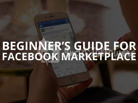Beginner's Guide for Facebook Marketplace (Updated – 2019)