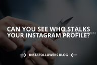 Can You See Who Stalks Your Instagram Profile (Updated – 2020)