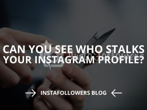 Can You See Who Stalks Your Instagram Profile (Updated – 2019)