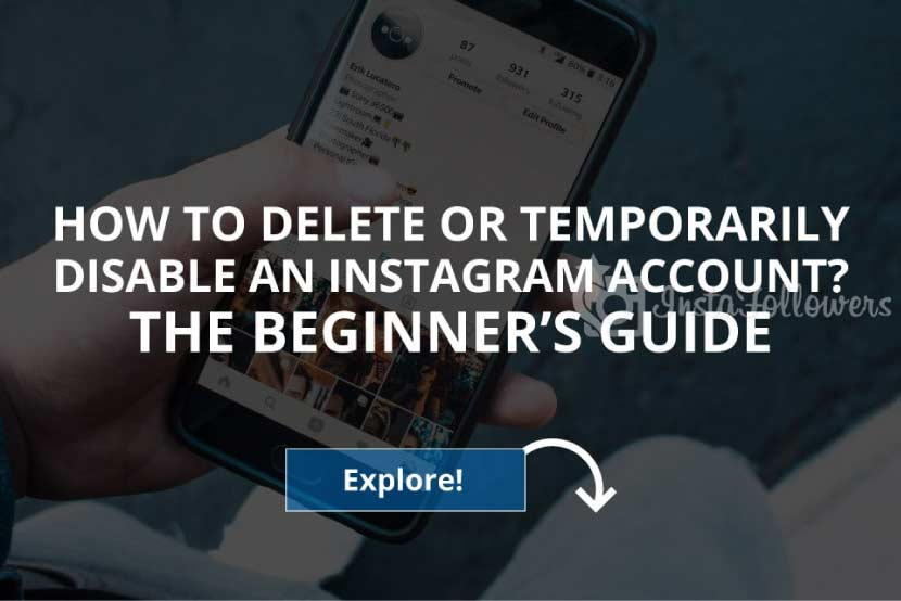 How to Delete or Temporarily Disable an Instagram Account – The Beginner's Guide (Updated – 2019)