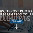 How to Post Photo to Instagram from Your PC (Updated – 2019)