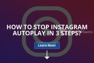 How to Stop Instagram AutoPlay in 3 Steps (Updated – 2020)