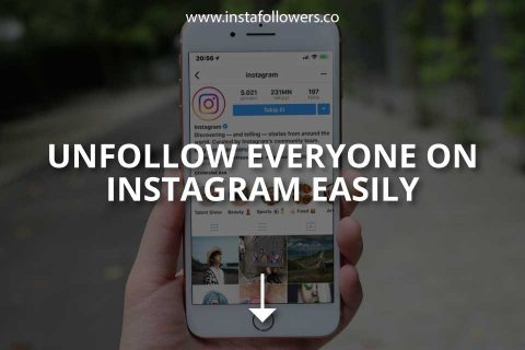 Unfollow Everyone on Instagram Easily