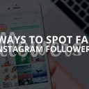 5 Ways to Spot Fake Instagram Followers (Updated – 2019)