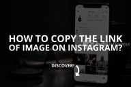 How to Copy the Link of Image on Instagram (Updated)