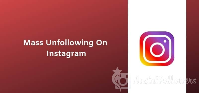 How to Mass Unfollow on Instagram: Working Apps