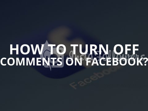 How to Turn off Comments on Facebook? (Updated – 2019)