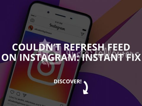 Couldn't Refresh Feed on Instagram: Instant Fix (Updated – 2020)