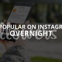 Be Popular on Instagram Overnight (Updated – 2019)