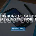 Benefits of Instagram Business: Analyzing the Insights (Updated – 2019)