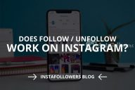 Does Follow/Unfollow Work on Instagram? (Solved – 2020)