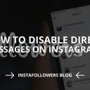 How to Disable Direct Messages on Instagram? (2019)