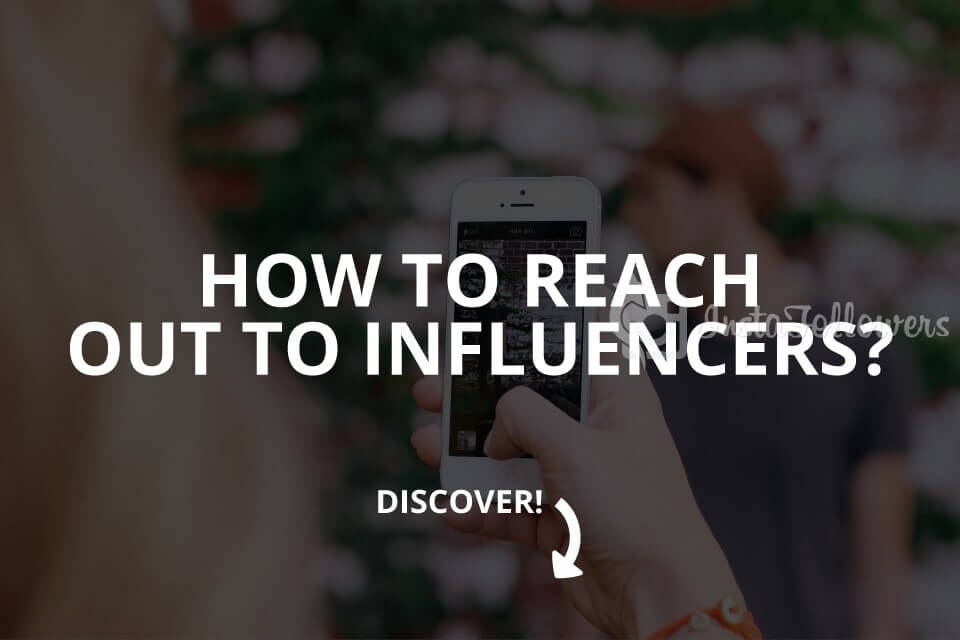 How to Reach Out to Influencers (Updated – 2019)