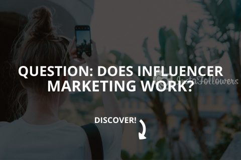 Question: Does Influencer Marketing Work?
