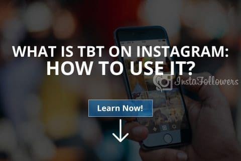What Is TBT on Instagram: How to Use It