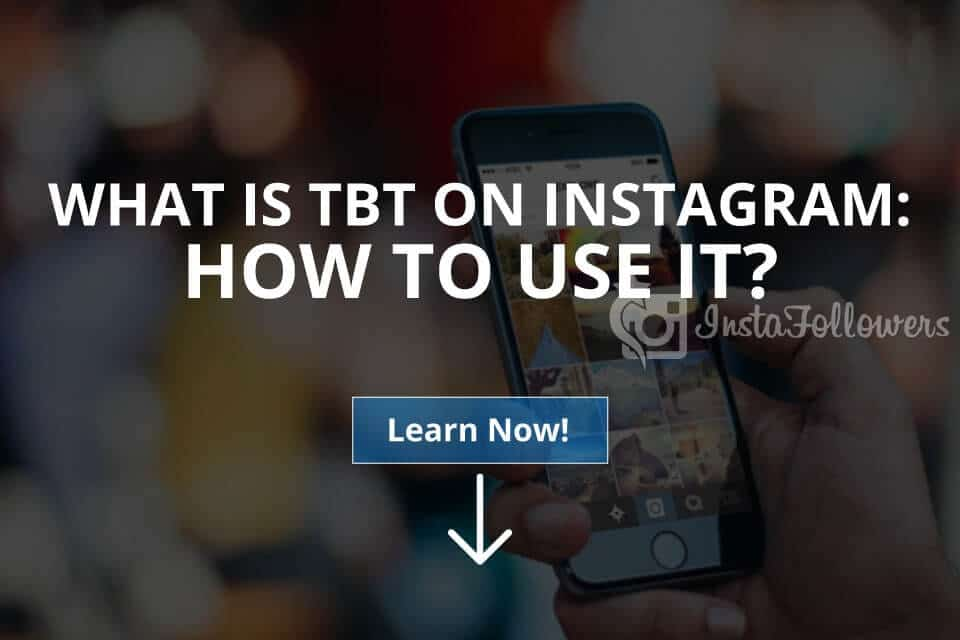 What is TBT on Instagram: How to Use It (Updated – 2019)