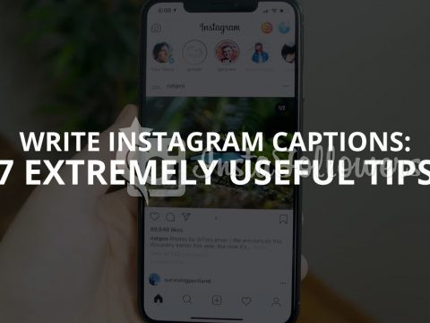 Write Instagram Captions: 7 Extremely Useful Tips (Updated – 2019)