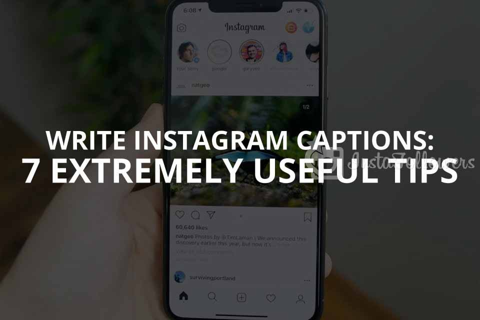 Write Instagram Captions: 7 Useful Tips (2020)