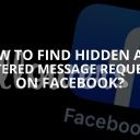 Find Hidden and Filtered Message Requests on Facebook (Updated – 2019)