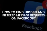 Find Hidden and Filtered Message Requests on Facebook (Updated – 2020)