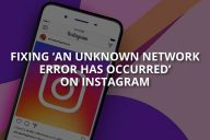 'An Unknown Network Error Has Occurred' on Instagram (Solved – 2021)