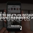 How to Delete an Instagram Account Permanently (Updated – 2019)