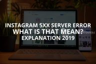 Instagram 5xx Server Error Meaning (Solution – 2020)