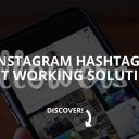 Instagram Hashtags Not Working: Error & Solution [+57 Banned Hashtags)
