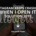 Instagram Keeps Crashing When I Open It (Solved – 2019)