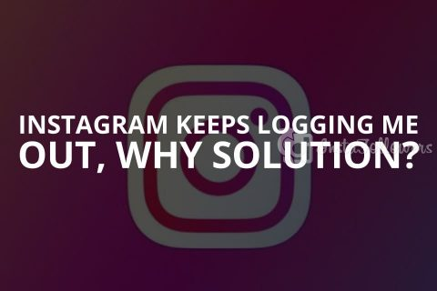 Instagram Keeps Logging Me Out, Why? (Solution)