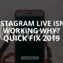 Instagram Live Isn't Working, Why? (Quick Fix – 2019)