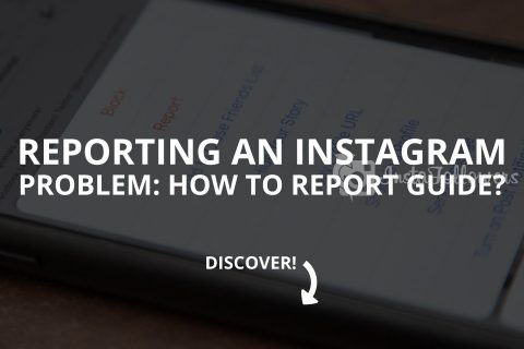 Reporting an Instagram Problem: How to Report (a Guide)