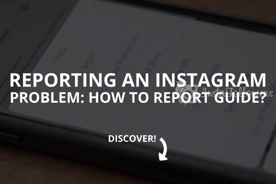 Reporting an Instagram Problem: How to Report (Guide – 2020)
