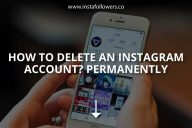 How to Delete an Instagram Account Permanently (Updated – 2021)