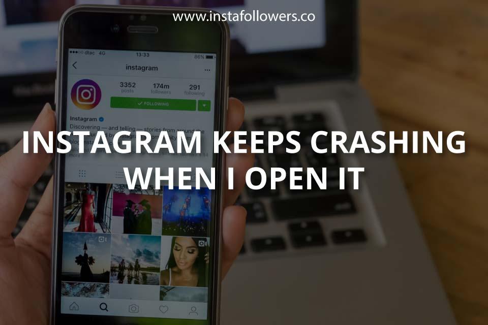 Instagram Keeps Crashing When I Open It