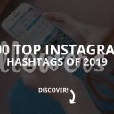 Top 100 Instagram Hashtags of 2019 (Ultimate Hashtag Guide)