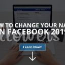 How to Change Your Name on Facebook? 2019