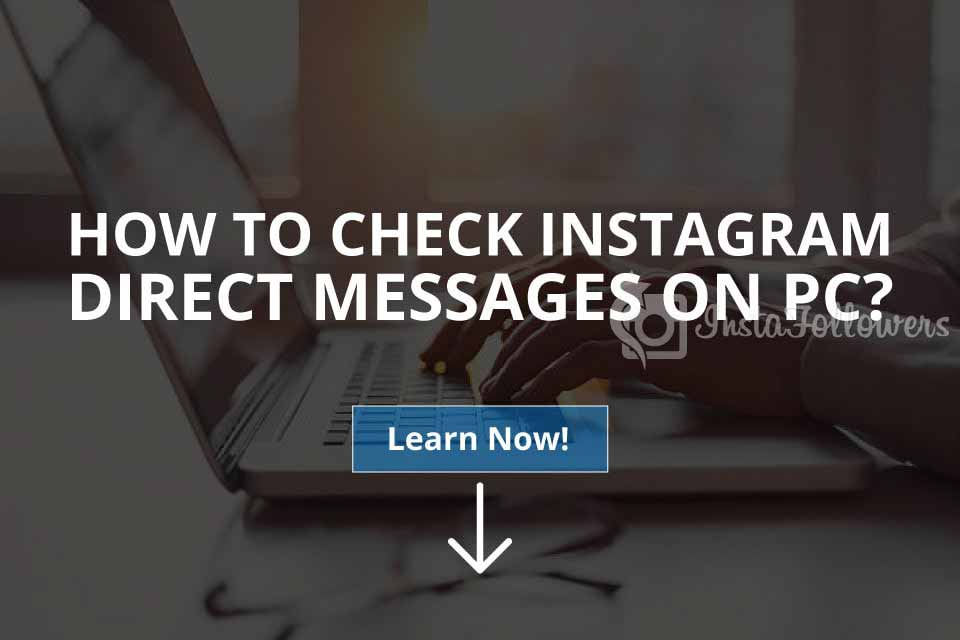 How to Check Instagram Direct Messages on PC (Updated – 2019)