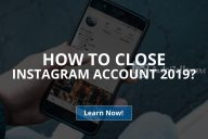 Close or Disable an Instagram Account: 2 Ways (Updated – 2020)