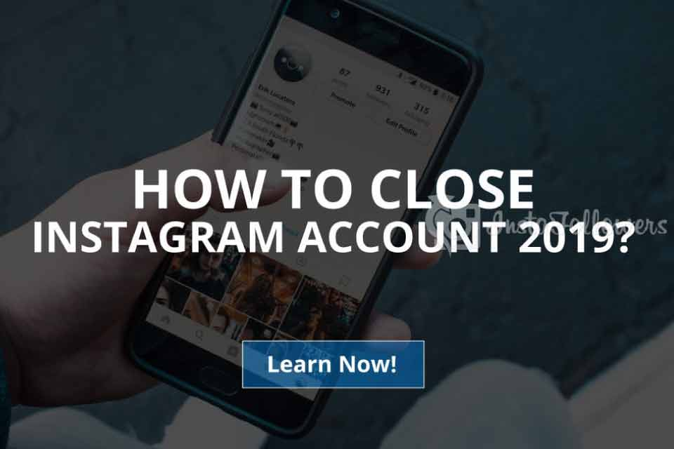 Close or Disable an Instagram Account: 2 Ways (Updated – 2019)