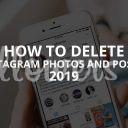 How to Delete Instagram Photos and Posts (Updated – 2019)