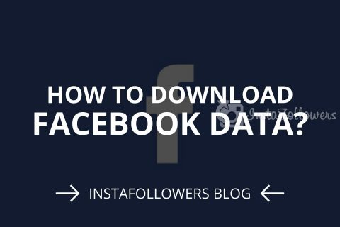 How to Download Facebook Data? 2020