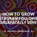 How to Grow Instagram Followers: 8 Tips (Updated – 2019)