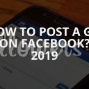 How to post a gif on Facebook? 2019