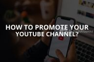 How to Promote Your YouTube Channel (Updated – 2020)