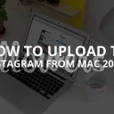 How to Upload to Instagram from Mac (Updated – 2019)