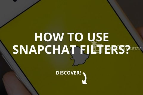 How to Use Snapchat Filters (Most Popular Filters)